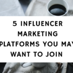 5 Influencer Marketing Platforms You May Want To Join (And Make Money)