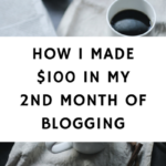 How I Made $100+ In My 2nd Month Of Blogging