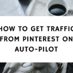 How To Get Traffic From Pinterest On Auto-Pilot