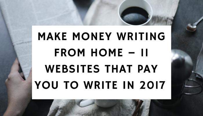 Make Money Writing From Home - Websites That Pay You To Write (2019)