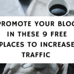 Promote Your Blog In These 9 Free Places To Increase Traffic While Waiting For SEO To Kick In