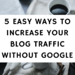 5 Easy Ways To Increase Your Blog Traffic Without Google