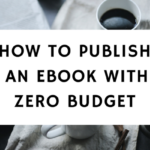 How To Publish An Ebook With Zero Budget