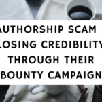 Authorship Scam - Losing Credibility Through Their Bounty Campaign