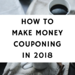 How To Make Money Couponing In 2018