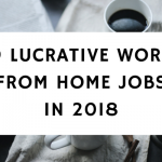 9 Lucrative Work from Home Jobs In 2018