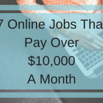 7 Online Jobs That Pay Over $10,000 A Month