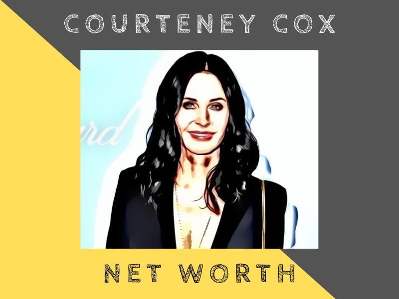 courteney cox net worth