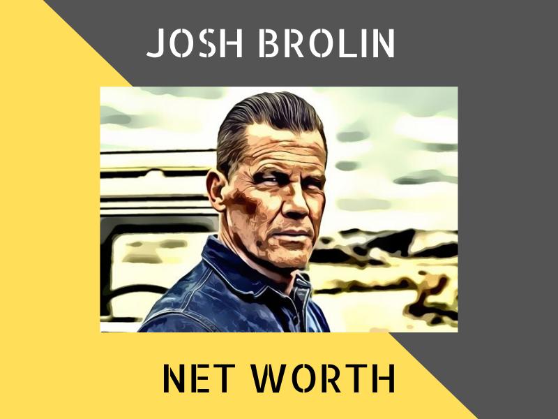 josh brolin net worth