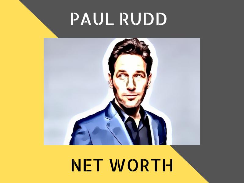 Paul Rudd Net Worth