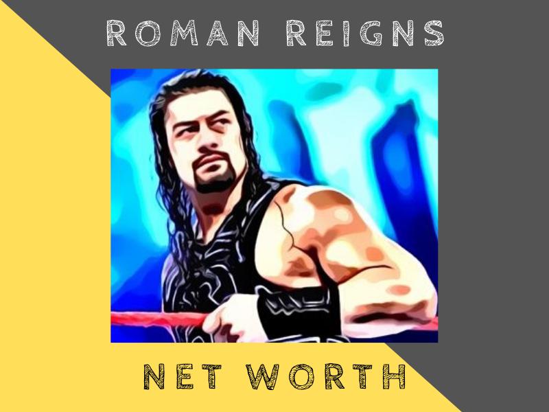 roman reigns net worth