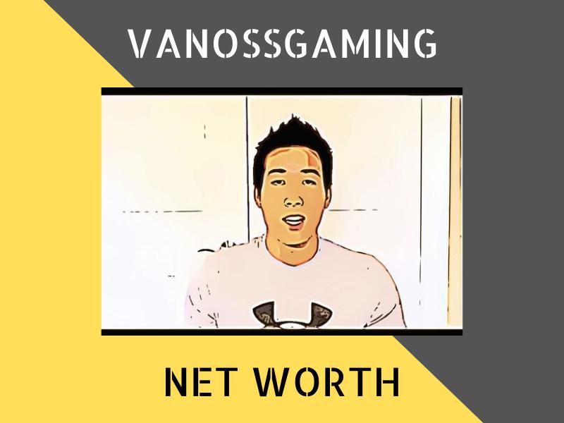 VanossGaming (Evan Fong) Net Worth