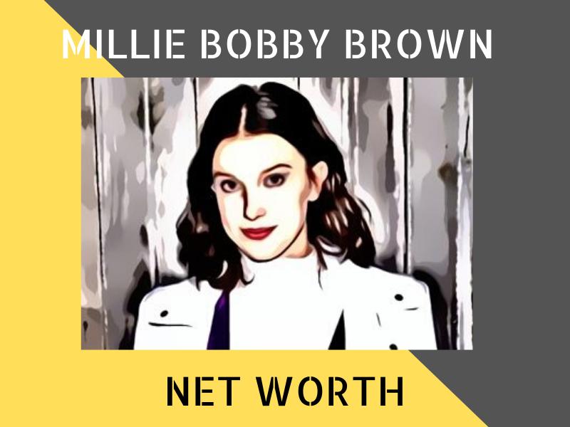 Millie Bobby Brown Net Worth