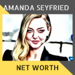 Amanda Seyfried Net Worth
