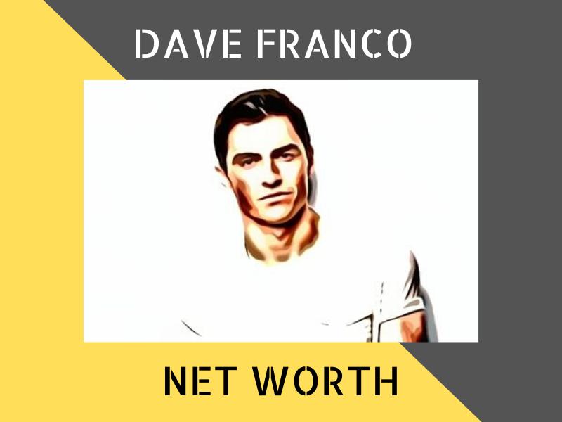 Dave Franco Net Worth