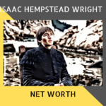 Isaac Hempstead Wright Net Worth