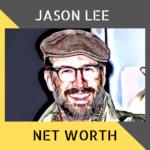 Jason Lee Net Worth