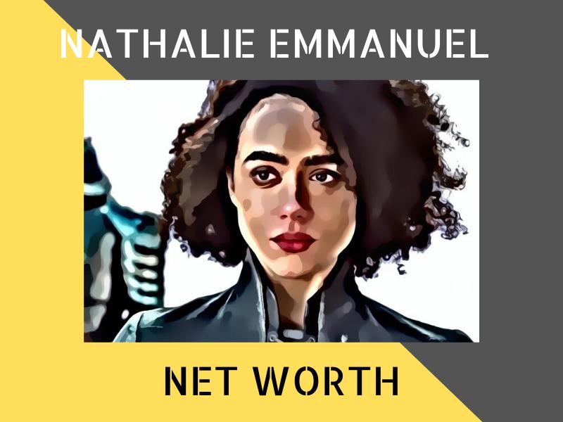 Nathalie Emmanuel Net Worth