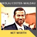 Nikolaj Coster-Waldau Net Worth