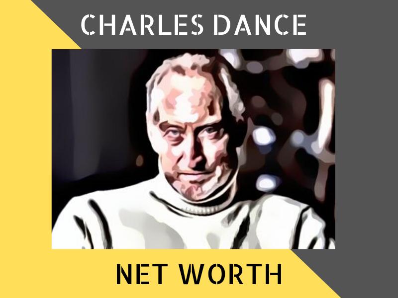 Charles Dance Net Worth